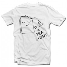 T-krekls It's a TEA SHIRT