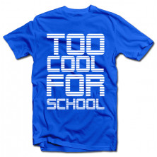 "T-krekls "" Too cool for school"""